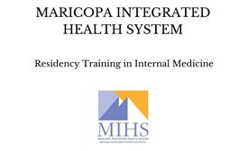 Maricopa Integrated Health System Residency Training in Internal Medicine