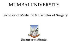 Mumbai University Bachelor of Medicine & Bachelor of Surgery